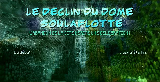 Le déclin du Dôme Soulaflotte
